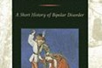 "Book Review: ""Mania: a Short History of Bipolar Disorder"""