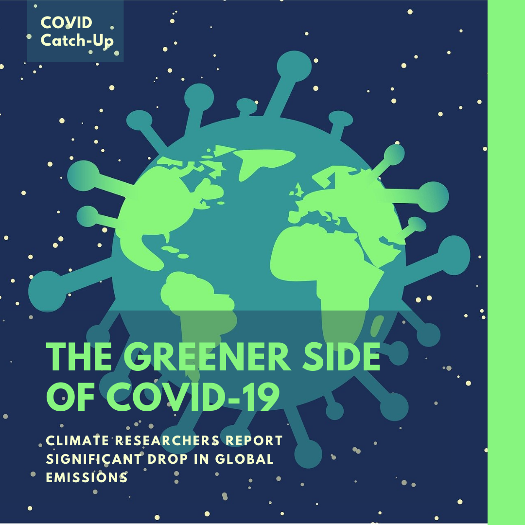 10/25 News Flash 8: The Greener Side of COVID-19: Climate Researchers Report Significant Drop in Global Emissions