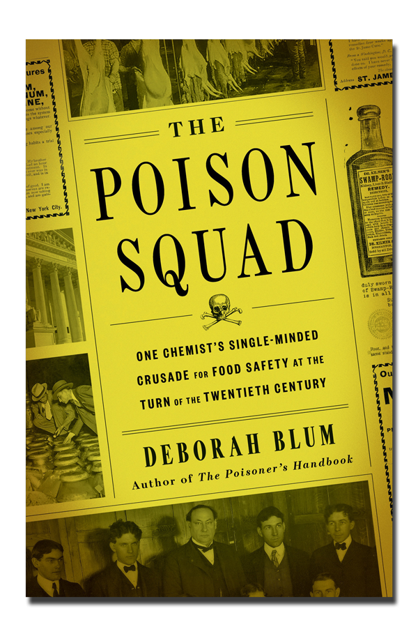 The Poison Squad: One chemist's crusade for food safety